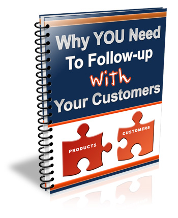 Why You Need To Follow-Up With Your Customers