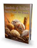 Essentials of Cookery; Cereals, Bread, Hot Breads Private Label Rights
