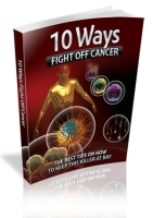 10 Ways Fight Off Cancer Private Label Rights