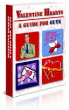 Valentine Hearts : A Guide for Guys Private Label Rights