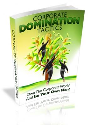 Corporate Domination Tactics