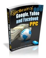 Effective Use of Google, Yahoo and Facebook PPC Private Label Rights