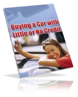 Buying A Car With Little Or No Credit Private Label Rights