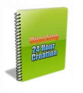 Hijacking 24 Hour Creation Private Label Rights