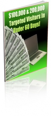 $100,000 & 200,000 Targeted Visitors In Under 60 Days!