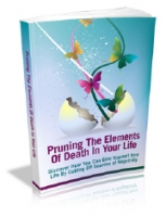 Pruning The Elements Of Death In Your Life Private Label Rights