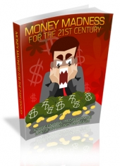 Money Madness For The 21st Century Private Label Rights