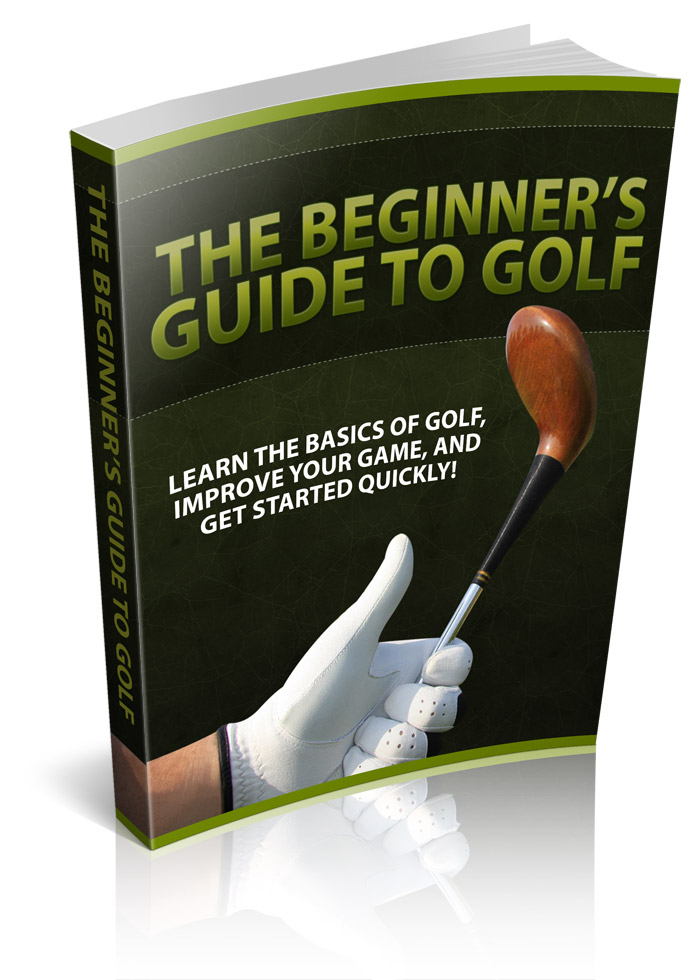 The Beginner's Guide To Golf - PLR