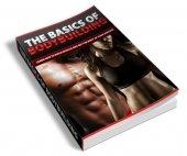 The Basics Of BodyBuilding - PLR Private Label Rights