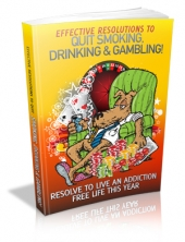 Effective Resolutions To Quit Smoking, Drinking & Gambling! Private Label Rights