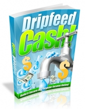 Dripfeed Cash! Private Label Rights