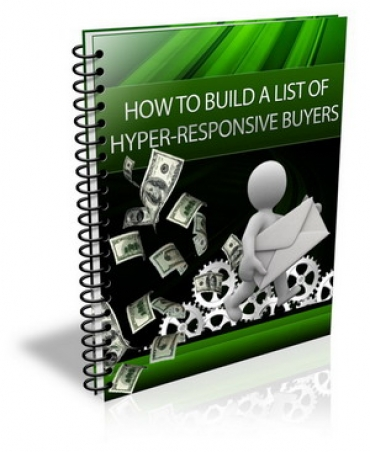 How To Build A List Of Hyper-Responsive Buyers