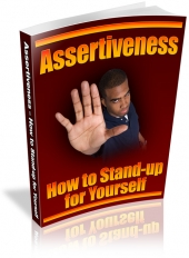 Assertiveness - How To Stand-Up For Yourself Private Label Rights