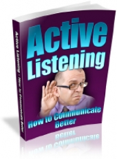 Active Listening - How To Communicate Better Private Label Rights