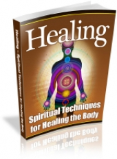 Healing - Spiritual Techniques For Healing The Body Private Label Rights