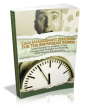 Time Management Strategies For The Knowledge Worker Private Label Rights