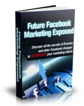 Future Facebook Marketing Exposed Private Label Rights