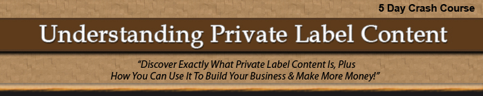 Understanding Private Label Content - 5 Day Crash Course!