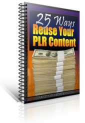 25 Ways To Reuse Your PLR Content Private Label Rights