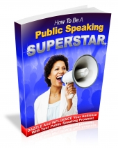 How To Be A Public Speaking Superstar Private Label Rights