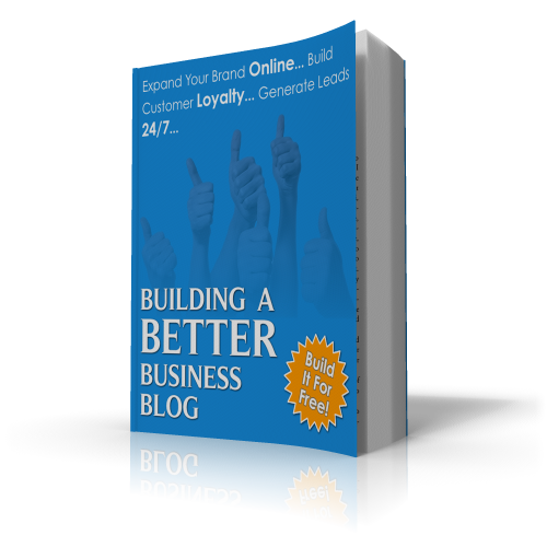 Building A Better Business Blog
