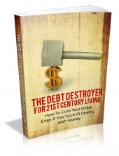 The Debt Destroyer For 21st Century Living Private Label Rights