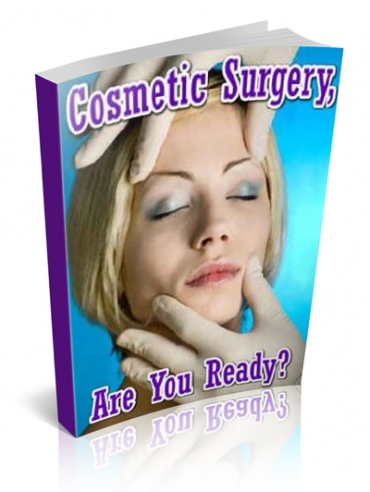 Cosmetic Surgery, Are You Ready?
