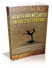 Health And Wellness In The 21st Century Private Label Rights