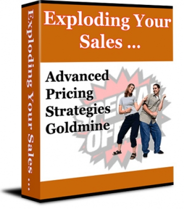 Exploding Your Sales... Advanced Pricing Strategies Goldmine