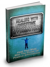 Healing With Positive Affirmations Private Label Rights