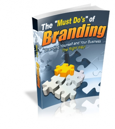 "The ""Must Do's"" Of Branding"
