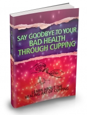 Say Goodbye To Your Bad Health Through Cupping Private Label Rights