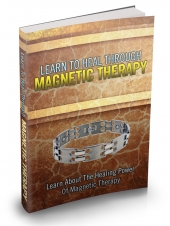 Learn To Heal Through Magnetic Therapy Private Label Rights