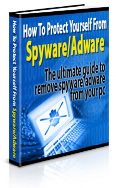 How To Protect Yourself From Adware / Spyware