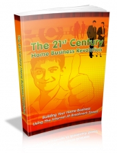 The 21st Century Home Business Revolution Private Label Rights