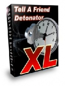 Tell A Friend Detonator XL Private Label Rights