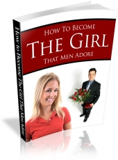 How To Become The Girl That Men Adore Private Label Rights