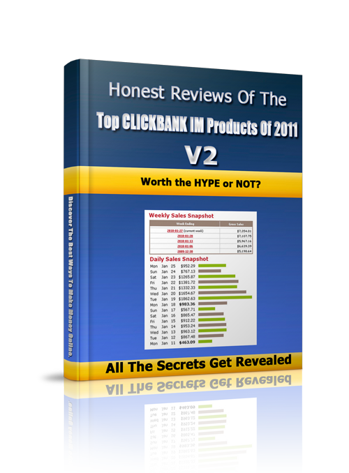 Honest Reviews Of The Top Clickbank IM Products Of 2011 - V2