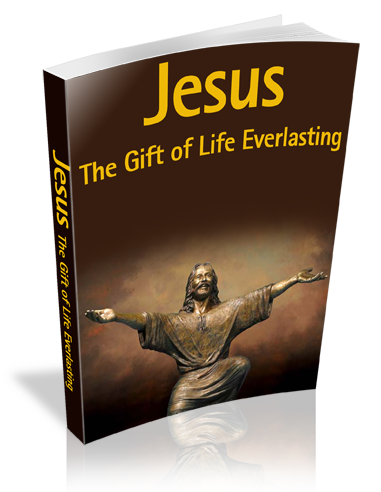 Jesus : The Gift Of Life Everlasting