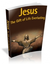 Jesus : The Gift Of Life Everlasting Private Label Rights