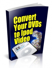 Convert Your DVDs To iPod Video Private Label Rights