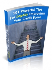 101 Powerful Tips For Legally Improving Your Credit Score Private Label Rights