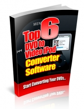 Top 6 DVD To Video iPod Converter Software Private Label Rights