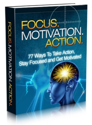 Focus. Motivation. Action.