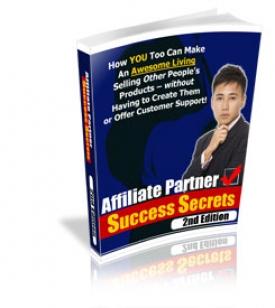 Affiliate Partner Success Secrets : 2nd Edition