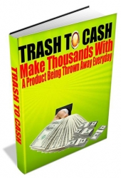 Trash To Cash Private Label Rights