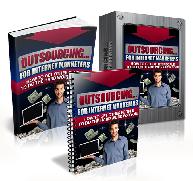 Outsourcing For Internet Marketers
