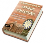 A Beginners Guide To Antique Collecting Private Label Rights