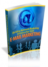 Building Network Marketing Relationship With E-mail Marketing Private Label Rights