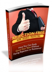 Rejection Free Home Business Prospecting Private Label Rights